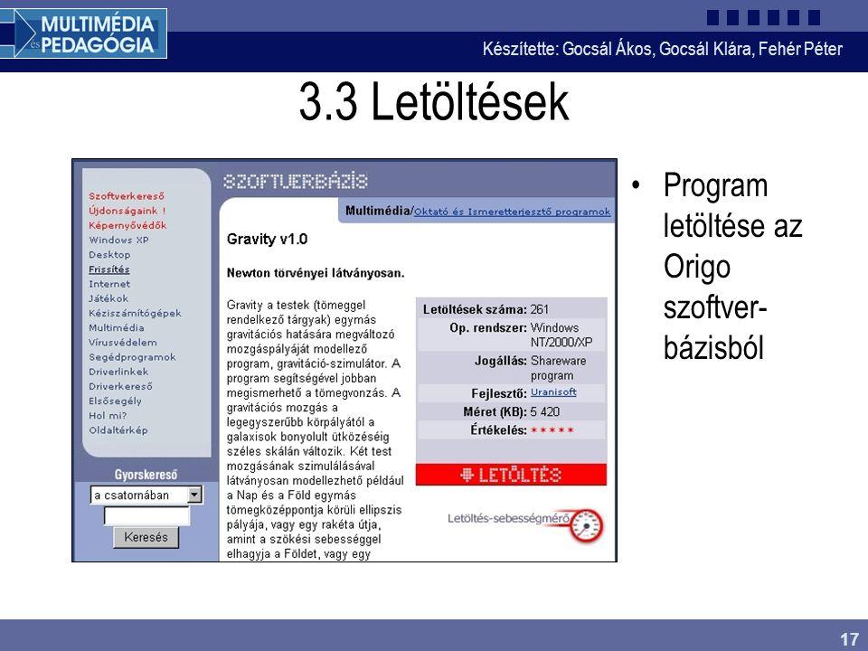 Készítette: Gocsál Ákos, Gocsál Klára, Fehér Péter 17 3.3 Letöltések Program letöltése az Origo szoftver- bázisból