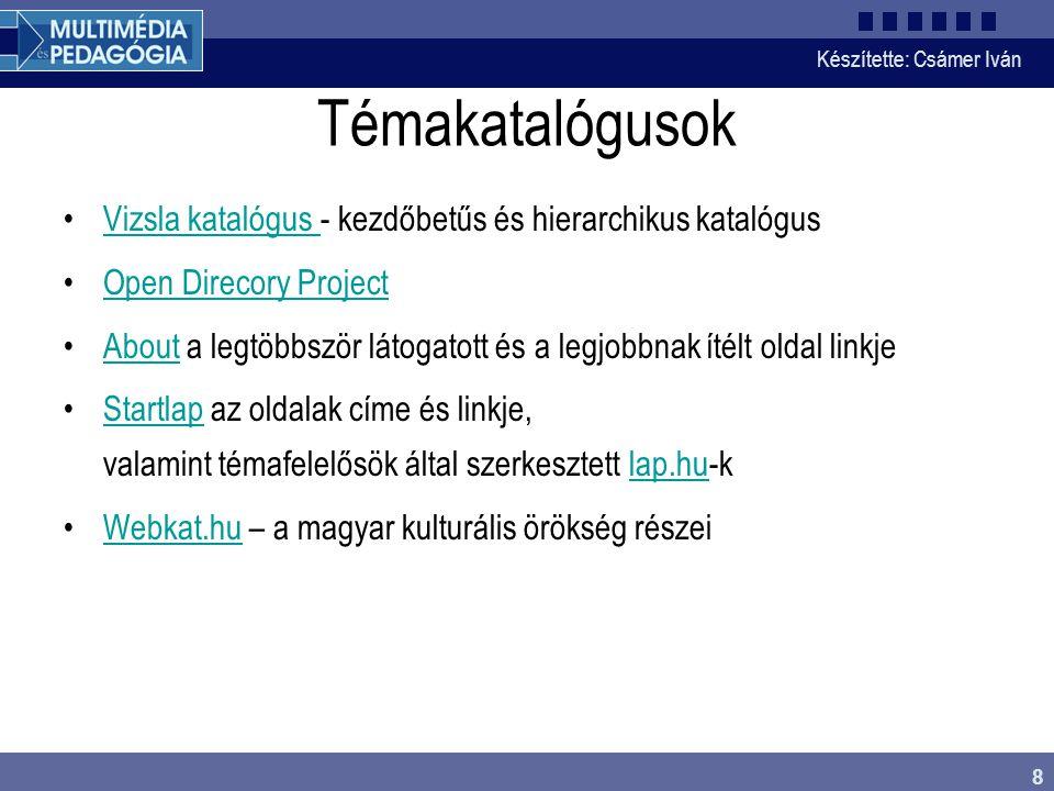 Készítette: Csámer Iván 9 Elektronikus katalógus a könyvtár dokumentumainak leírását tartalmazza (bibliográfiai adatok) Több könyvtár közös katalógusa – könnyebb a feldolgozás lelőhely-információ tájékozódás a szakirodalomban online szolgáltatások