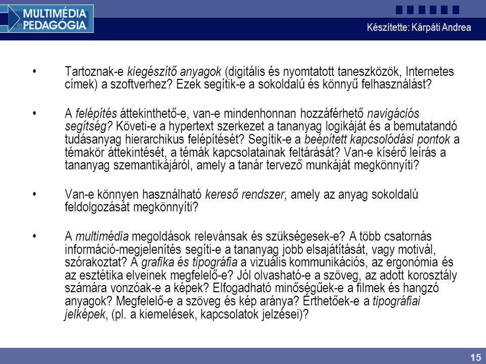Készítette: Kárpáti Andrea 15 Tartoznak-e kiegészítő anyagok (digitális és nyomtatott taneszközök, Internetes címek) a szoftverhez? Ezek segítik-e a s