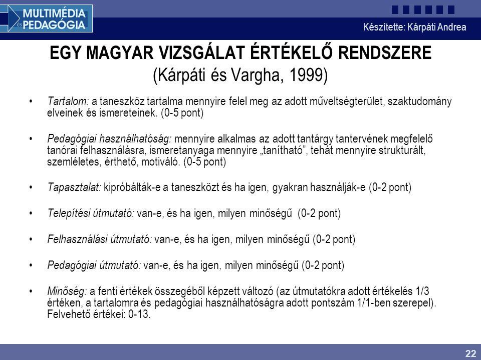 Készítette: Kárpáti Andrea 22 EGY MAGYAR VIZSGÁLAT ÉRTÉKELŐ RENDSZERE (Kárpáti és Vargha, 1999) Tartalom: a taneszköz tartalma mennyire felel meg az a