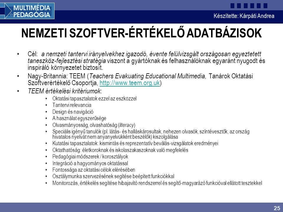 Készítette: Kárpáti Andrea 25 NEMZETI SZOFTVER-ÉRTÉKELŐ ADATBÁZISOK Cél: a nemzeti tantervi irányelvekhez igazodó, évente felülvizsgált országosan egy