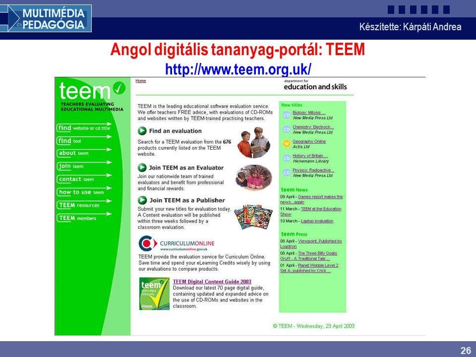 Készítette: Kárpáti Andrea 26 Angol digitális tananyag-portál: TEEM http://www.teem.org.uk/