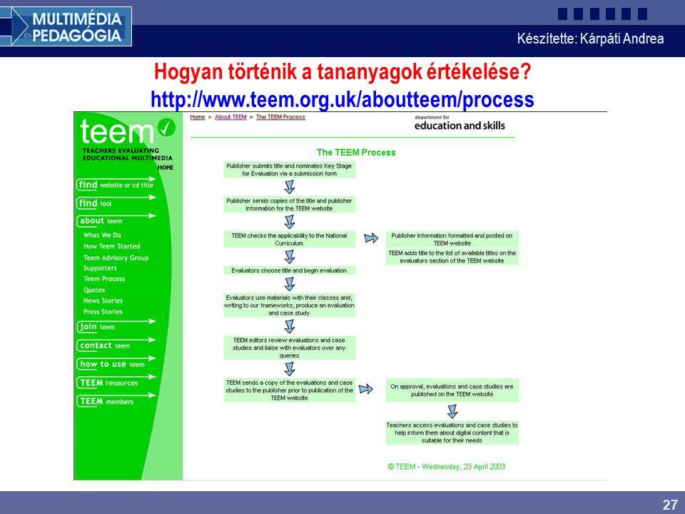Készítette: Kárpáti Andrea 27 Hogyan történik a tananyagok értékelése? http://www.teem.org.uk/aboutteem/process