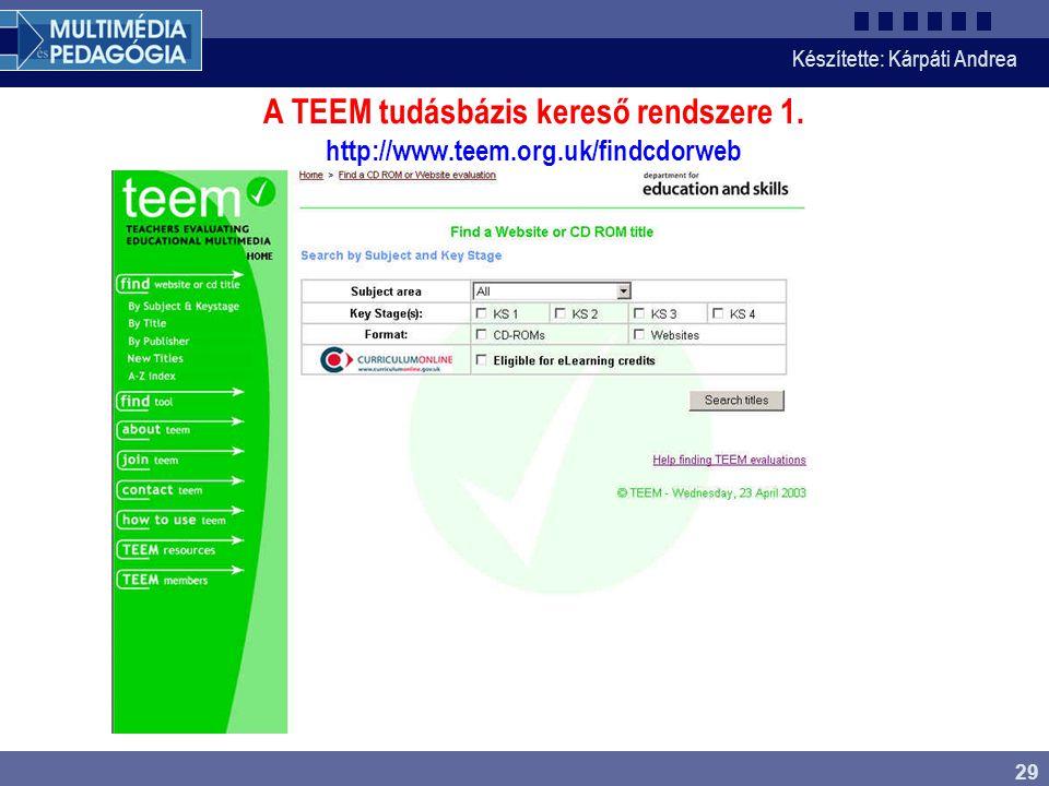Készítette: Kárpáti Andrea 29 A TEEM tudásbázis kereső rendszere 1. http://www.teem.org.uk/findcdorweb