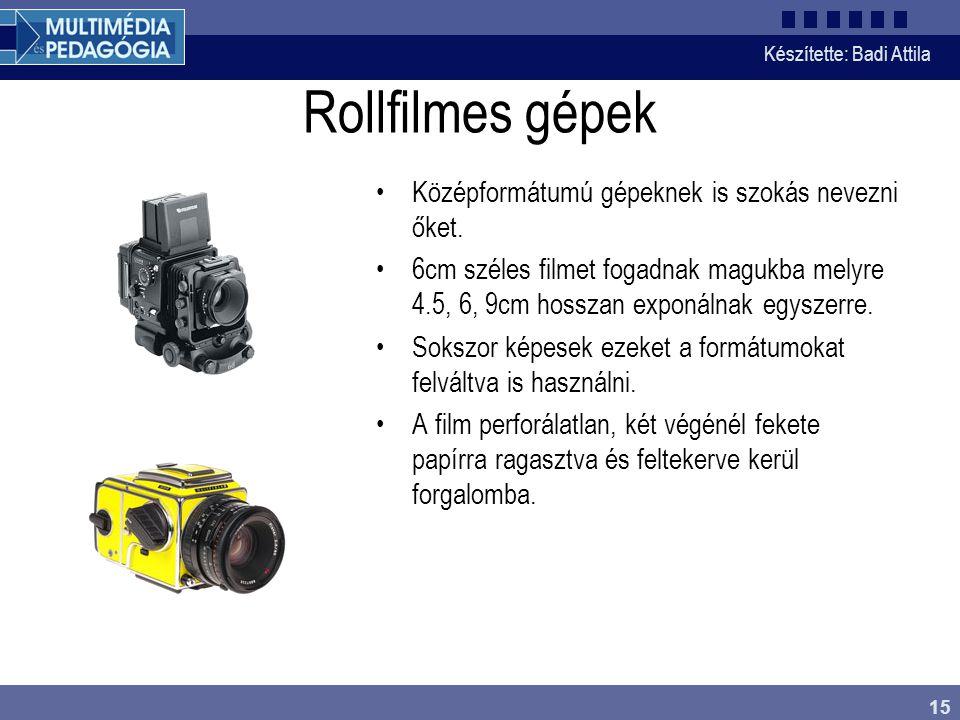 Készítette: Badi Attila 15 Rollfilmes gépek Középformátumú gépeknek is szokás nevezni őket. 6cm széles filmet fogadnak magukba melyre 4.5, 6, 9cm hoss