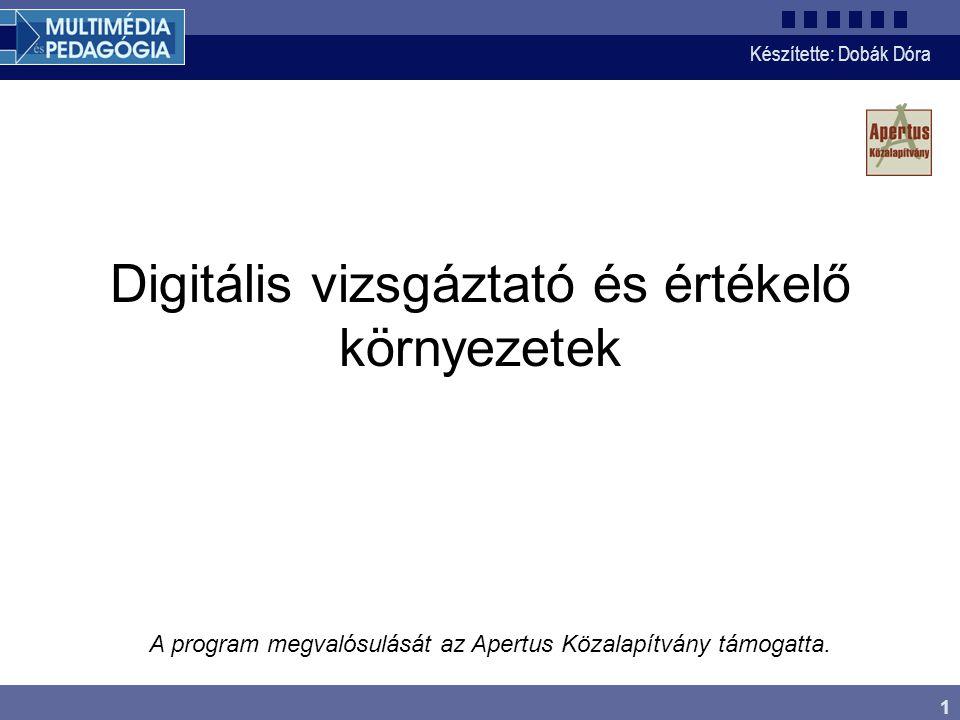 Készítette: Dobák Dóra 1 A program megvalósulását az Apertus Közalapítvány támogatta.
