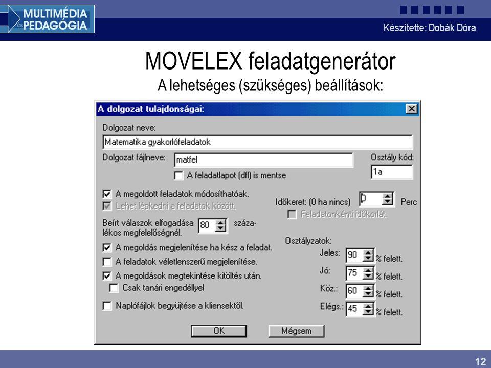 Készítette: Dobák Dóra 12 MOVELEX feladatgenerátor A lehetséges (szükséges) beállítások: