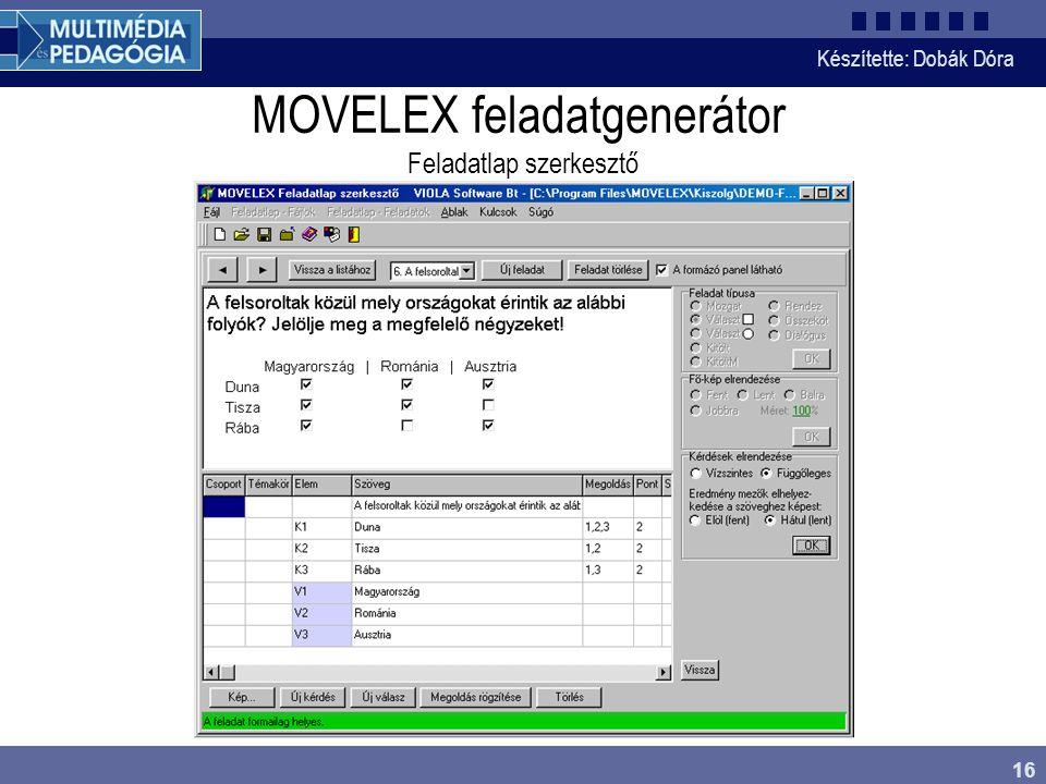 Készítette: Dobák Dóra 16 MOVELEX feladatgenerátor Feladatlap szerkesztő