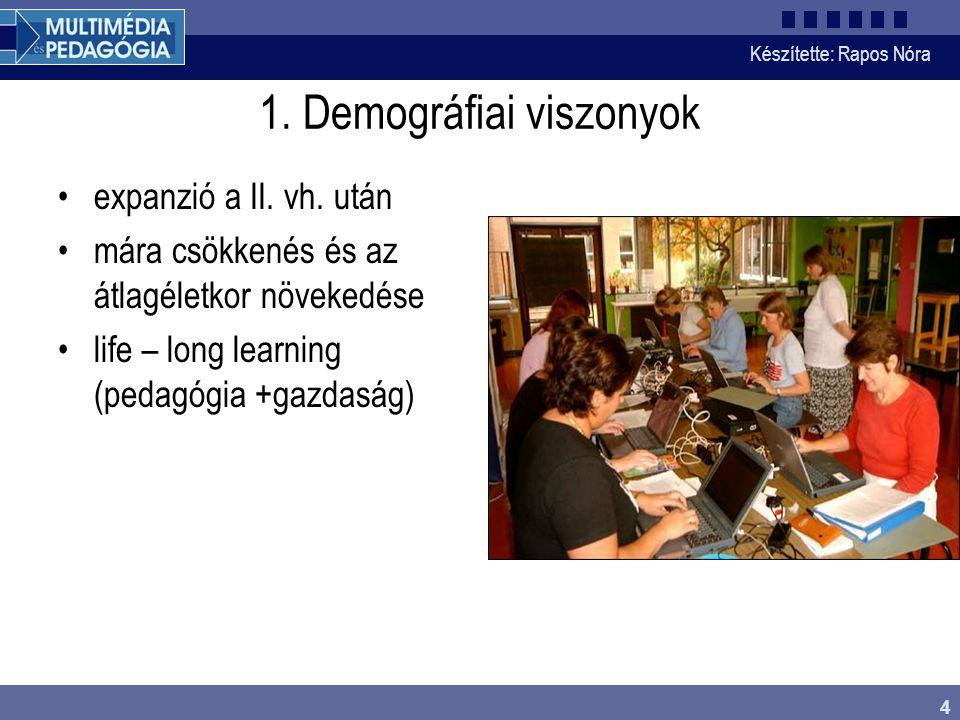 Készítette: Rapos Nóra 4 1. Demográfiai viszonyok expanzió a II.