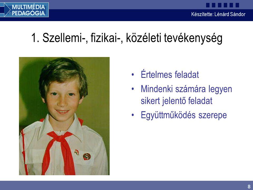 Készítette: Lénárd Sándor 7 Néhány iskolai adat A tanulók rendszeres tisztségei 321 – hetes 259 – társak ellenőrzése 198 – társak kiszolgálása