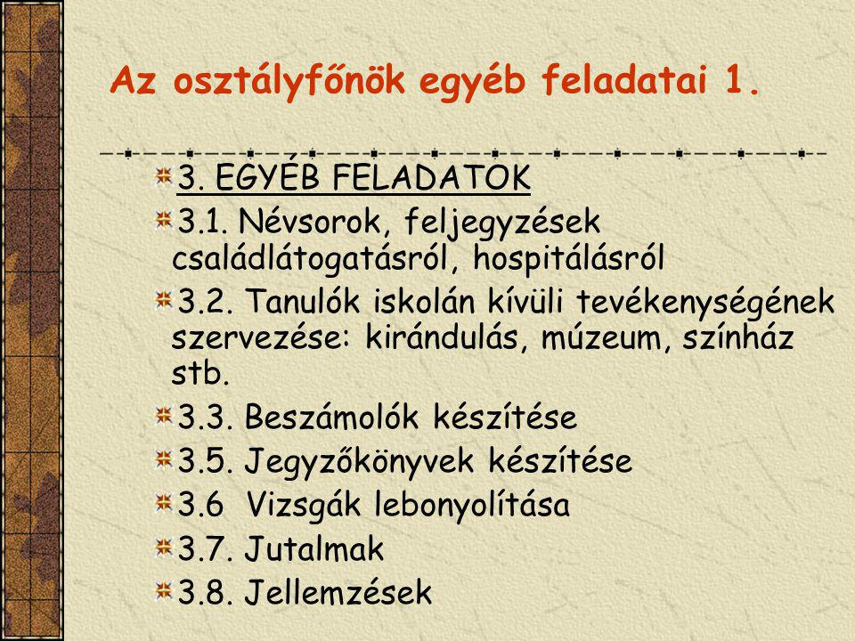 Az osztályfőnök egyéb feladatai 1.3. EGYÉB FELADATOK 3.1.