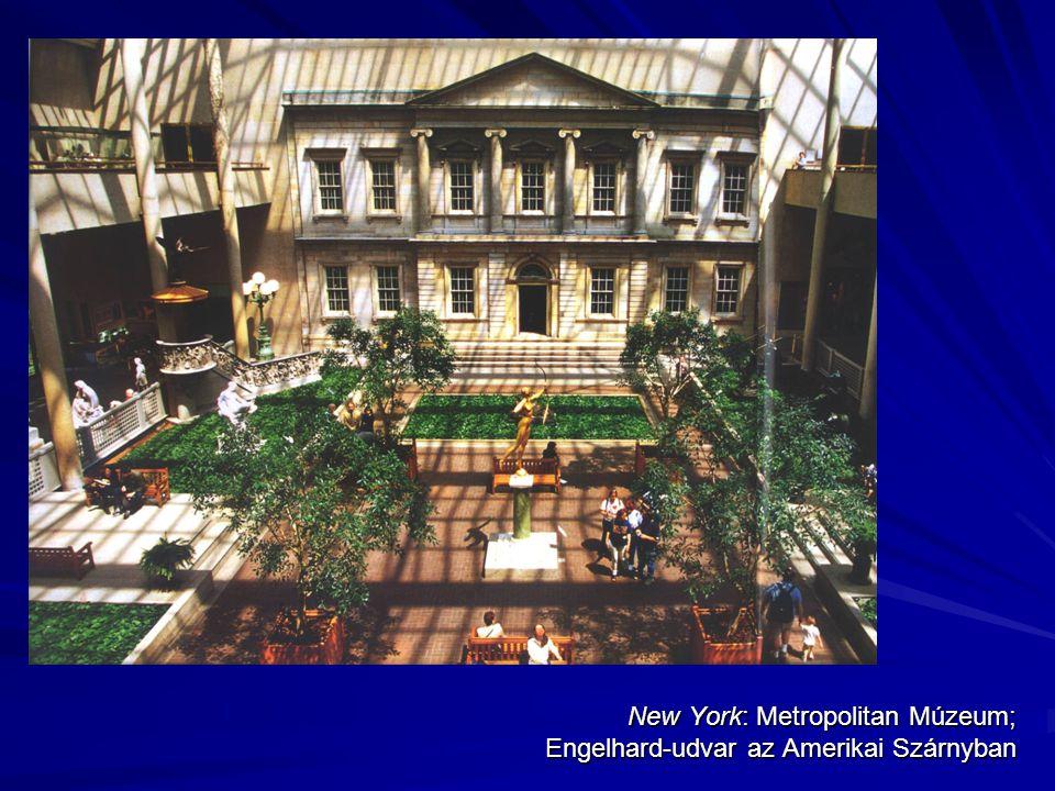 New York: Metropolitan Múzeum; Engelhard-udvar az Amerikai Szárnyban