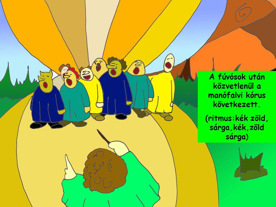 A fúvósok után közvetlenül a manófalvi kórus következett. (ritmus:kék zöld, sárga,kék,zöld sárga )