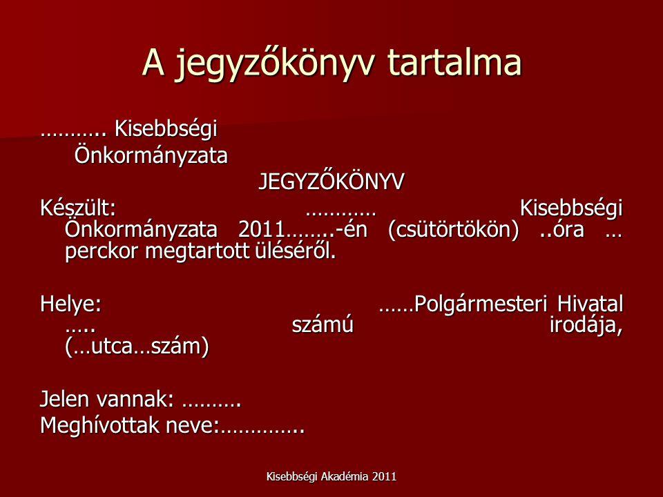Kisebbségi Akadémia 2011 A jegyzőkönyv tartalma ………..