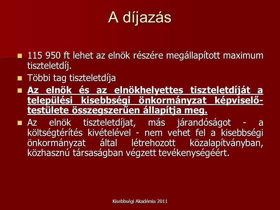 Kisebbségi Akadémia 2011 A díjazás 115 950 ft lehet az elnök részére megállapított maximum tiszteletdíj.