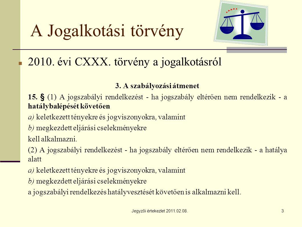 Jegyzői értekezlet 2011.02.08.3 A Jogalkotási törvény 2010.