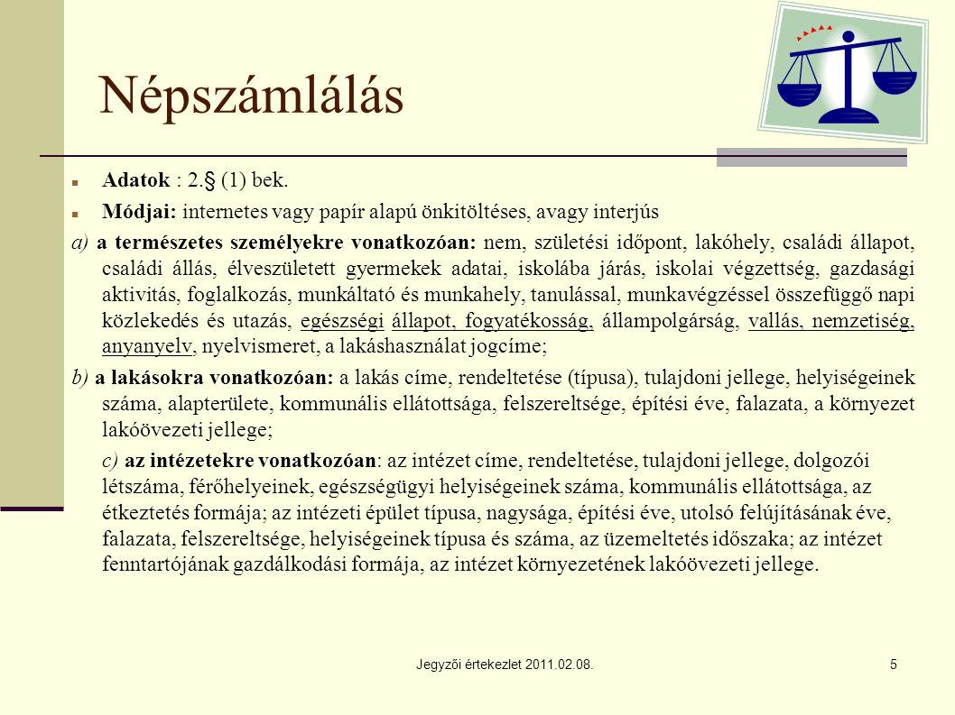 Jegyzői értekezlet 2011.02.08.5 Népszámlálás Adatok : 2.§ (1) bek.