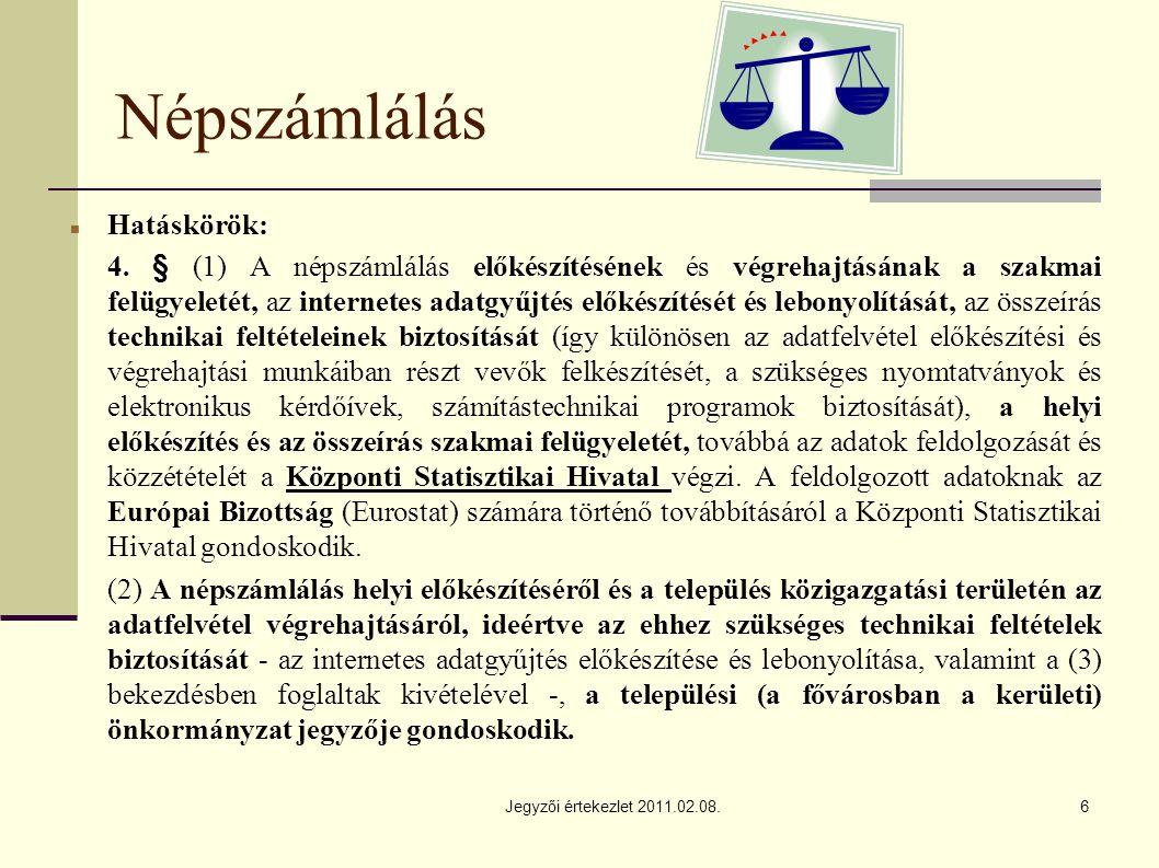 Jegyzői értekezlet 2011.02.08.6 Népszámlálás Hatáskörök: 4.