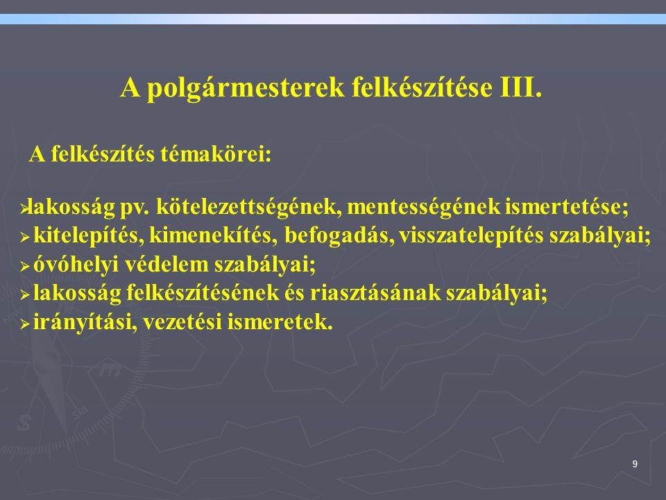 9  lakosság pv. kötelezettségének, mentességének ismertetése;  kitelepítés, kimenekítés, befogadás, visszatelepítés szabályai;  óvóhelyi védelem sz