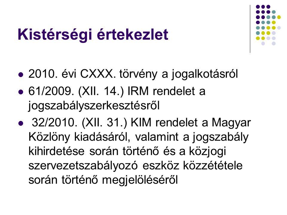 Kistérségi értekezlet 2010. évi CXXX. törvény a jogalkotásról 61/2009.