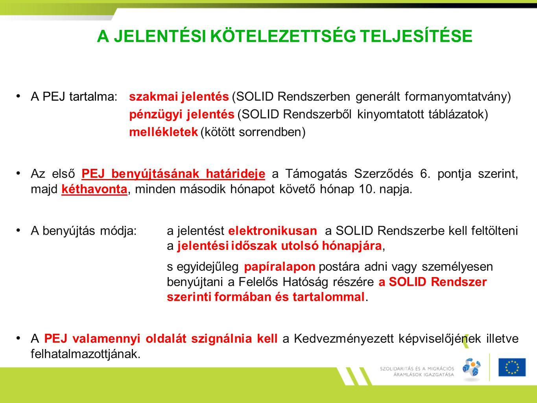 A JELENTÉSI KÖTELEZETTSÉG TELJESÍTÉSE A PEJ tartalma:szakmai jelentés (SOLID Rendszerben generált formanyomtatvány) pénzügyi jelentés (SOLID Rendszerb