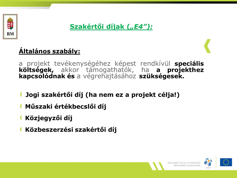 """Szakértői díjak (""""E4 ): Általános szabály: a projekt tevékenységéhez képest rendkívül speciális költségek, akkor támogathatók, ha a projekthez kapcsolódnak és a végrehajtásához szükségesek."""