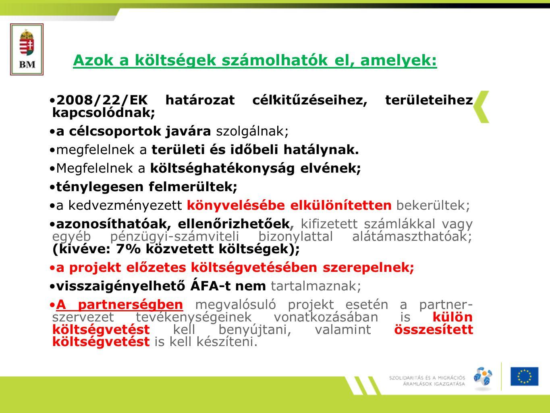 Azok a költségek számolhatók el, amelyek: 2008/22/EK határozat célkitűzéseihez, területeihez kapcsolódnak; a célcsoportok javára szolgálnak; megfelelnek a területi és időbeli hatálynak.