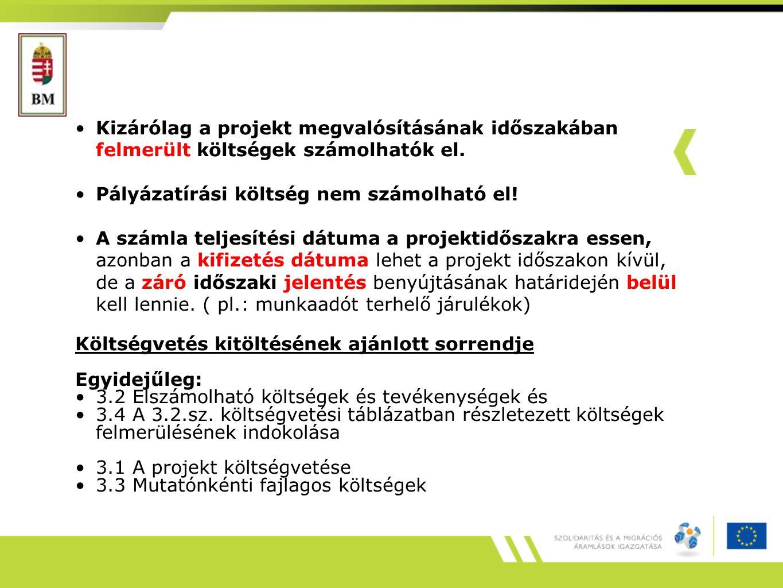 Kizárólag a projekt megvalósításának időszakában felmerült költségek számolhatók el. Pályázatírási költség nem számolható el! A számla teljesítési dát