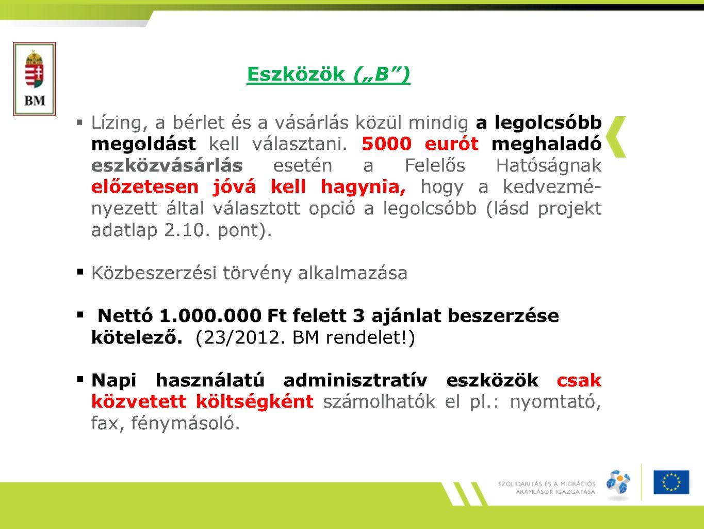 """Eszközök (""""B"""")  Lízing, a bérlet és a vásárlás közül mindig a legolcsóbb megoldást kell választani. 5000 eurót meghaladó eszközvásárlás esetén a Fele"""