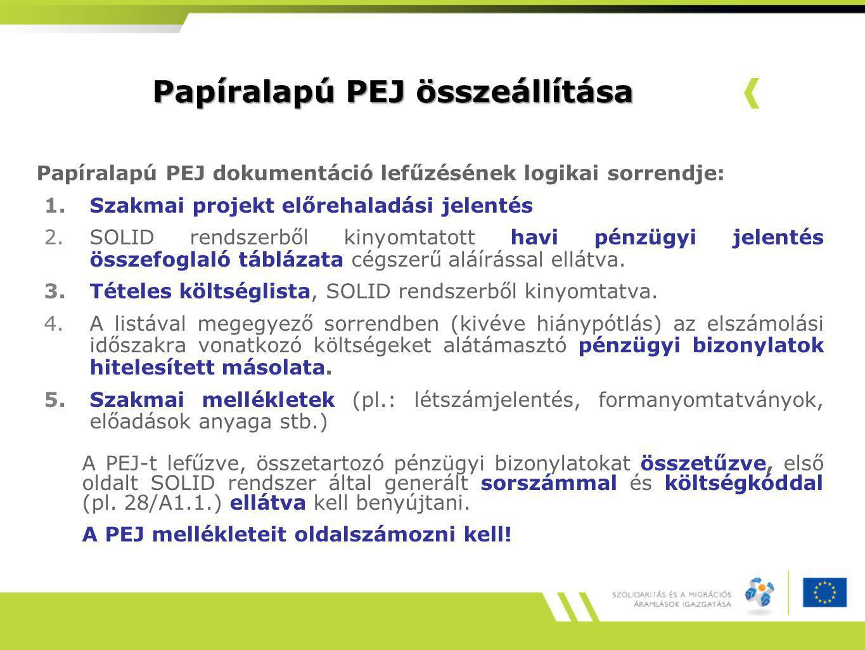 Papíralapú PEJ összeállítása Egy költségtétel elszámolásához szükséges dokumentumok lefűzési sorrendje: 1.Alapbizonylat (pl.: számla, bérjegyzék, egyéb szigorú számadású bizonylat stb.) hitelesített másolata.
