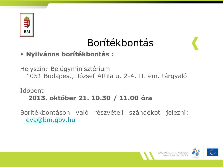 Borítékbontás Nyilvános borítékbontás : Helyszín: Belügyminisztérium 1051 Budapest, József Attila u.