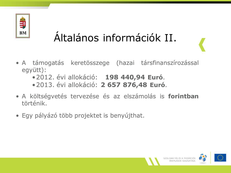 Általános információk II. A támogatás keretösszege (hazai társfinanszírozással együtt): 2012.