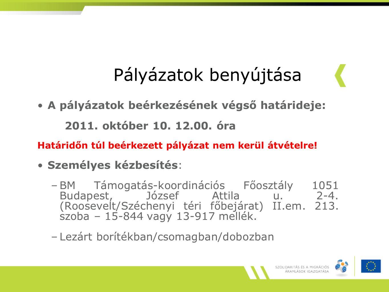 Pályázatok benyújtása A pályázatok beérkezésének végső határideje: 2011. október 10. 12.00. óra Határidőn túl beérkezett pályázat nem kerül átvételre!