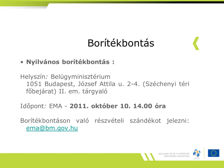 Borítékbontás Nyilvános borítékbontás : Helyszín: Belügyminisztérium 1051 Budapest, József Attila u. 2-4. (Széchenyi téri főbejárat) II. em. tárgyaló