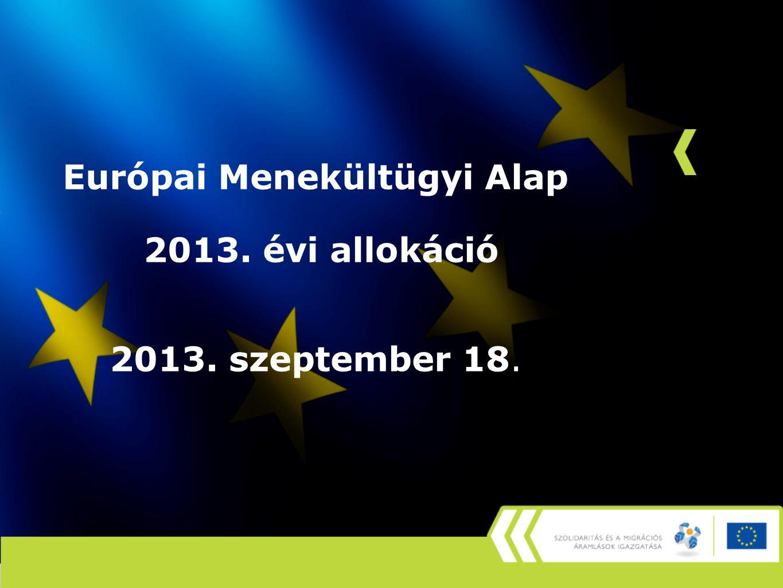 Európai Menekültügyi Alap 2013. évi allokáció 2013. szeptember 18.