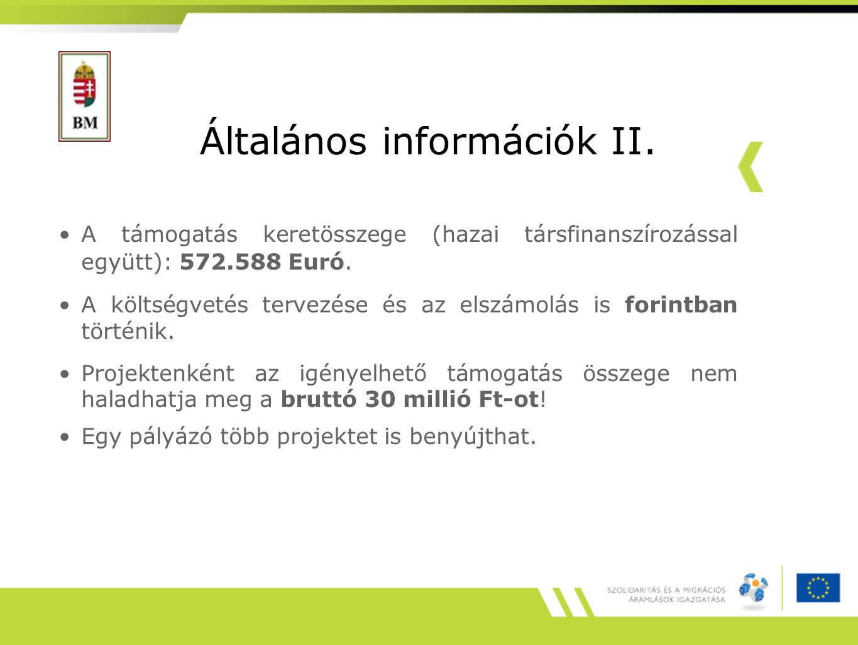 Általános információk II. A támogatás keretösszege (hazai társfinanszírozással együtt): 572.588 Euró. A költségvetés tervezése és az elszámolás is for