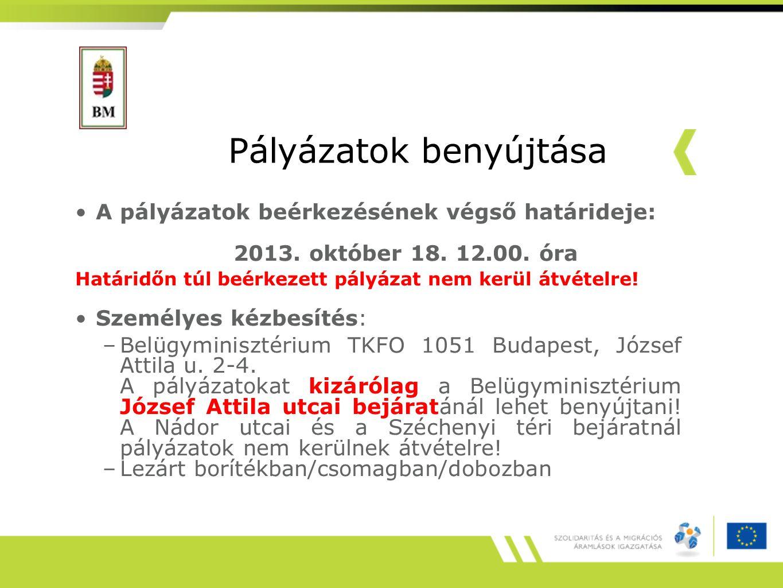 Pályázatok benyújtása A pályázatok beérkezésének végső határideje: 2013. október 18. 12.00. óra Határidőn túl beérkezett pályázat nem kerül átvételre!
