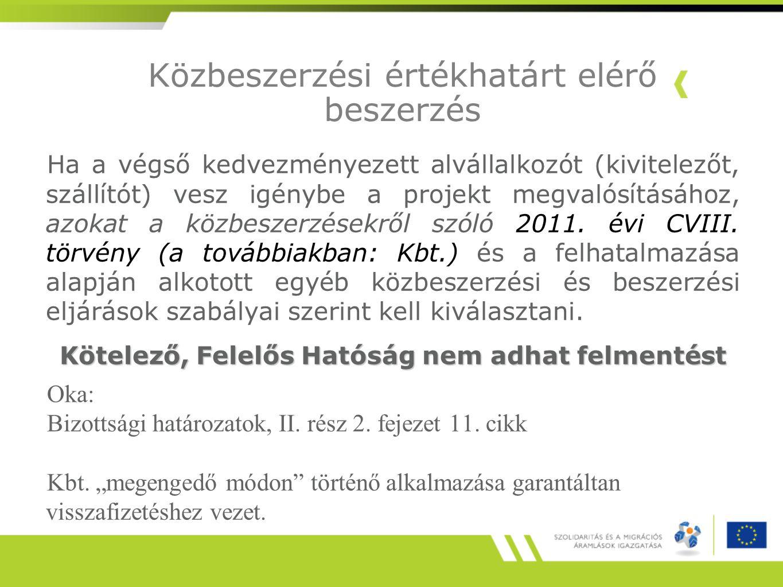 Ha a végső kedvezményezett alvállalkozót (kivitelezőt, szállítót) vesz igénybe a projekt megvalósításához, azokat a közbeszerzésekről szóló 2011.