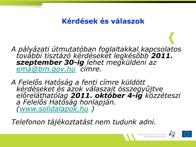 Kérdések és válaszok A pályázati útmutatóban foglaltakkal kapcsolatos további tisztázó kérdéseket legkésőbb 2011.