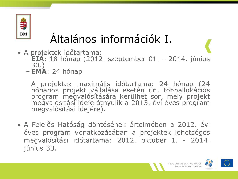 Általános információk I. A projektek időtartama: –EIA: 18 hónap (2012. szeptember 01. – 2014. június 30.) –EMA: 24 hónap A projektek maximális időtart