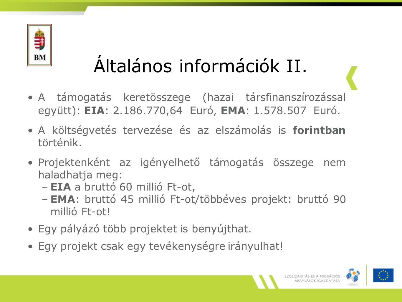 Általános információk II. A támogatás keretösszege (hazai társfinanszírozással együtt): EIA: 2.186.770,64 Euró, EMA: 1.578.507 Euró. A költségvetés te