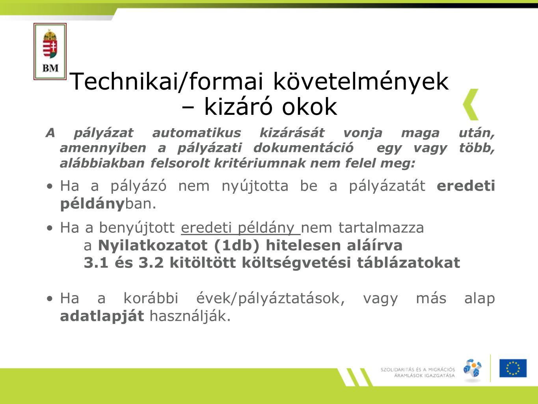 Technikai/formai követelmények – kizáró okok A pályázat automatikus kizárását vonja maga után, amennyiben a pályázati dokumentáció egy vagy több, aláb