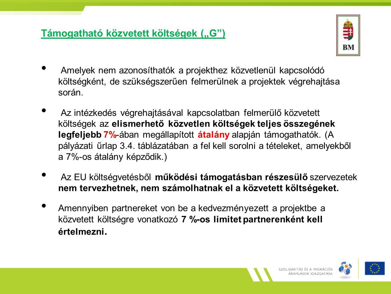 """Támogatható közvetett költségek (""""G ) Amelyek nem azonosíthatók a projekthez közvetlenül kapcsolódó költségként, de szükségszerűen felmerülnek a projektek végrehajtása során."""