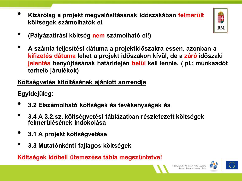 Kizárólag a projekt megvalósításának időszakában felmerült költségek számolhatók el. (Pályázatírási költség nem számolható el!) A számla teljesítési d