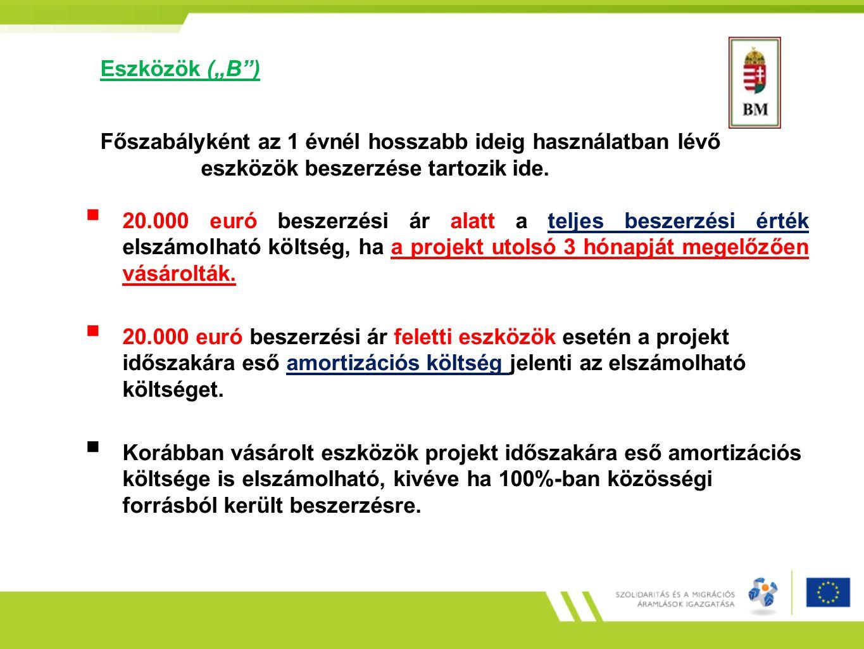 """Eszközök (""""B"""") Főszabályként az 1 évnél hosszabb ideig használatban lévő eszközök beszerzése tartozik ide.  20.000 euró beszerzési ár alatt a teljes"""