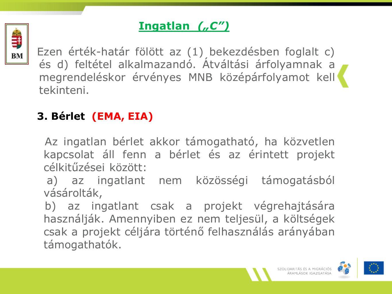 """Ingatlan (""""C ) Ezen érték-határ fölött az (1) bekezdésben foglalt c) és d) feltétel alkalmazandó."""