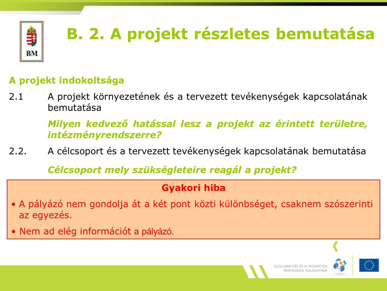 B. 2. A projekt részletes bemutatása A projekt indokoltsága 2.1A projekt környezetének és a tervezett tevékenységek kapcsolatának bemutatása Milyen ke