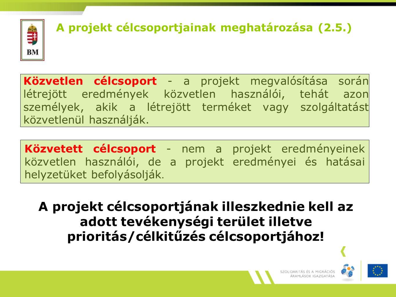 Közvetlen célcsoport - a projekt megvalósítása során létrejött eredmények közvetlen használói, tehát azon személyek, akik a létrejött terméket vagy szolgáltatást közvetlenül használják.