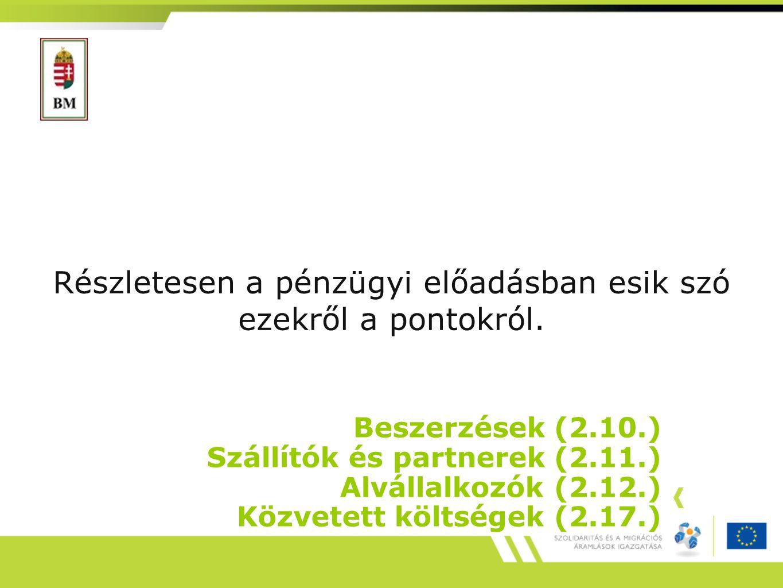 Beszerzések (2.10.) Szállítók és partnerek (2.11.) Alvállalkozók (2.12.) Közvetett költségek (2.17.) Részletesen a pénzügyi előadásban esik szó ezekről a pontokról.