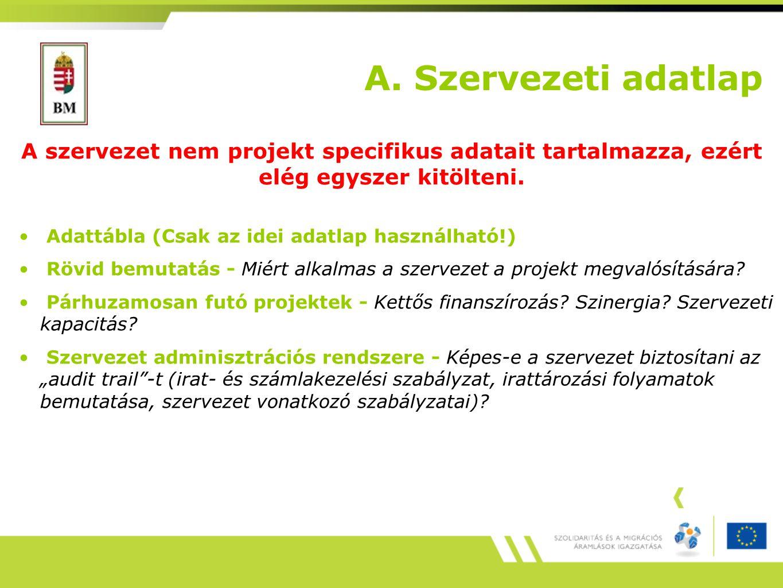 A. Szervezeti adatlap A szervezet nem projekt specifikus adatait tartalmazza, ezért elég egyszer kitölteni. Adattábla (Csak az idei adatlap használhat